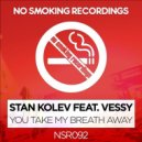Stan Kolev feat. Vessy - You Take My Breath Away (Ivan Deyanov & Eyup Celik Remix)