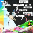 Coldplay - Adventure of a Lifetime  (Dj Timur Giniyatov Radio Edit) ((Dj Timur Giniyatov Radio Edit) )