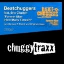 Beatchuggers feat. Eric Clapton - Forever Man (How Many Times?)