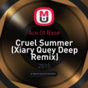 Ace Of Base - Cruel Summer (Xiary Quey Deep Remix)