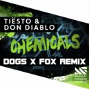 Don Diablo - Chemicals (Dogs x Fox Remix)