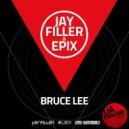Jay Filler & Epix - Bruce Lee (Dmitriy Newman Mash up)