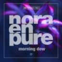 Nora En Pure - Morning Dew (Radio Mix)