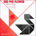Red Pig Flower, Ronald Christoph - Black Swan (Ronald Christoph Remix)