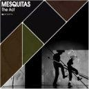Mesquitas - Of Mountains In Eastwood (Original Mix)