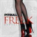 Pitbull - Free.k (Sak Noel Remix)