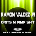 Ramon Valdez Jr - Grits N Pimp Shit (Original Mix)