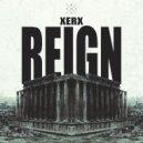 Xerx - Reign