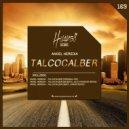 Angel Heredia - Talcocalber  (Bilber & Julio Posadas Remix)