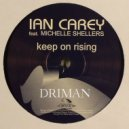 Ian Carey feat. Michelle Shellers  - Keep On Rising  (Driman Remix)