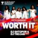Fifth Harmony feat. Kid Ink - Worth It (DJ Shtopor & DJ Trojan Remix)