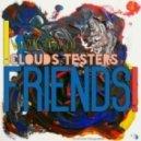 Clouds Testers - Friends! - Teaser album megamix (2015)