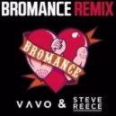 Tim Berg - Bromance (VAVO & Steve Reece 2K15 Reboot)