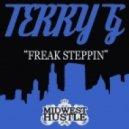 Terry G - Freak Steppin (Original Mix)