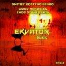 Dmitry Kostyuchenko - Good Memories (Original Mix)