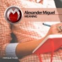 Alexander Miguel - Mic On (Original Mix)