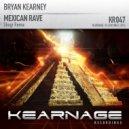 Bryan Kearney - Mexican Rave (Shugz Remix)