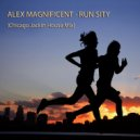 Alex Magnificent - Run Sity