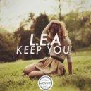 L.E.A - Keep You (Original Mix)