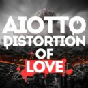 Aiotto - Distortion of love