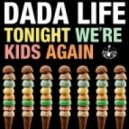 Dada Life - Tonight We're Kids Again (Krftkds Remix)