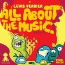 Lewis Ferrier - Al About The Music (Original Mix)