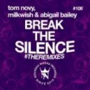 Tom Novy, Milkwish & Abigail Bailey - Break The Silence (Miqro Deep Remix)