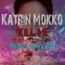 Katrin Mokko - Kill me (MuzMes remix 2016)
