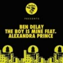 Ben Delay feat. Alexandra Prince - The Boy Is Mine (Alternative Mix)