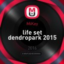 MiKey - life set dendropark 2015