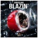 Sam Blans - Blazin' (Original mix)