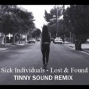 Sick Individuals - Lost Found (Tinny Sound Remix)