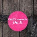 Emil Lassaria & F.Charm - Do It  (Original Club Version)