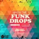 Deorro & Uberjakd feat. Far East Movement - When The Funk Drops (Original mix)