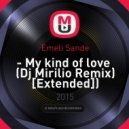Emeli Sande - My kind of love (Dj Mirilio Remix)