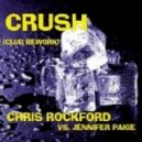 Chris Rockford  & Jennifer Paige - Crush (Chris Rockford & Phil Dinner Club Mix)