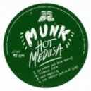 Munk - Hot Medusa (Kai Alce Dub)