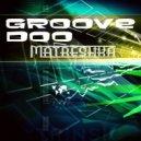 Groove Doo - Matreshka