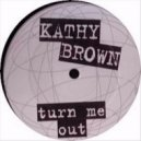 Kathy Brown - Turn Me Out (Slim Tim's Classic Vocal House Remix)