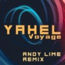 Yahel  - Voyage  (Andy Lime Remix)