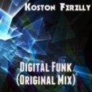 Koston Ferelly - Digital Funk (Original Mix)