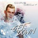 Chris Decay  - Get Down (Original mix)