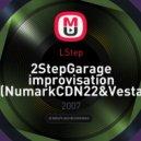 LStep - 2StepGarage improvisation (NumarkCDN22&VestaxVCM004)
