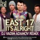 East 17 - It's Alright (DJ Vadim Adamov Radio Edit)