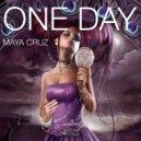 Maya Cruz - One Day