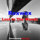 Roxwex - Lost In The Wood