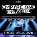 Empyre One & Enerdizer  - Tricky Disco 2k16 (Club Mix)
