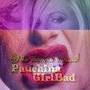 Pauchina & GirlBad  - I'm cool bitch,бейба!