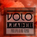 Volo - Leader (Phillipo Blake Remix)