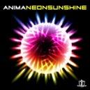 Anima - Neon Sunshine (Original Mix)
